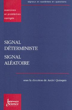 Couverture de l'ouvrage Signal déterministe, signal aléatoire exercices et problèmes corrigés