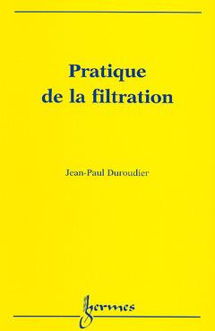 Couverture de l'ouvrage Pratique de la filtration