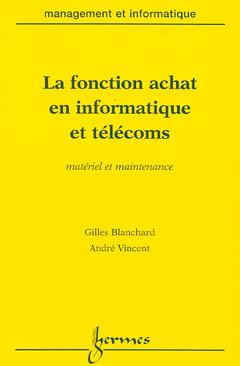 Couverture de l'ouvrage La fonction achat en informatique et télécoms, matériel et maintenance