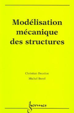 Couverture de l'ouvrage Modélisation mécanique des structures