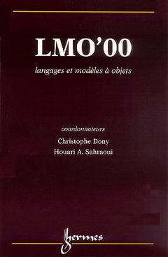 Couverture de l'ouvrage LMO'00 : langages et modèles à objets (actes du colloque langages et modèles à objets, Mont Saint Hilaire Québec 25-28 janvier 2000)