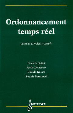 Couverture de l'ouvrage Ordonnancement temps réel : cours et exercices corrigés