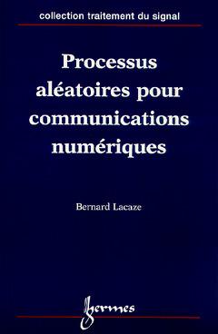 Couverture de l'ouvrage Processus aléatoires pour les communications numériques