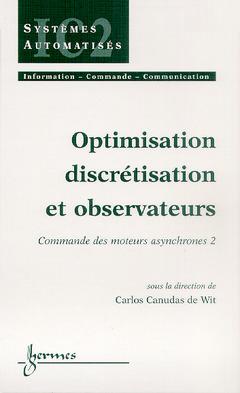 Couverture de l'ouvrage Optimisation discrétisation et observateurs commande des moteurs asynchrones 2