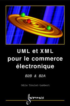 Couverture de l'ouvrage UML et XML pour le commerce électronique B2B & B2A