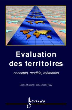 Couverture de l'ouvrage Evaluation des territoires : concepts, modèle, méthodes