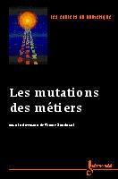 Couverture de l'ouvrage Les mutations des métiers (Les cahiers du numérique Vol.1 n° 3/2000)