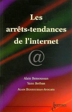 Couverture de l'ouvrage Les arrêts-tendances de l'Internet
