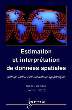Couverture de l'ouvrage Estimation et interpolation spatiale méthodes déterministes et géostatistiques