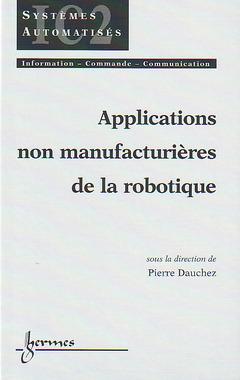 Couverture de l'ouvrage Applications non manufacturières de la robotique