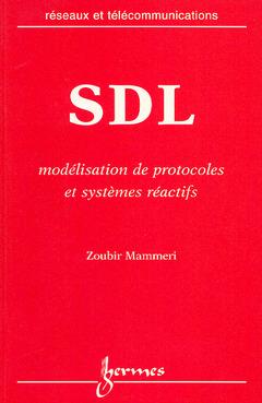 Couverture de l'ouvrage SDL : modélisation de protocoles et systèmes réactifs