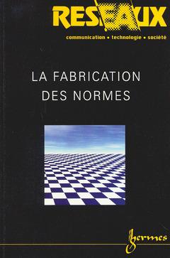 Couverture de l'ouvrage La fabrication des normes (réseaux vol. 18 n°102)