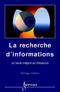 Couverture de l'ouvrage La recherche d'informations