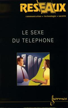 Couverture de l'ouvrage Le sexe du téléphone Revue Réseaux Volume 18 Numéro 103