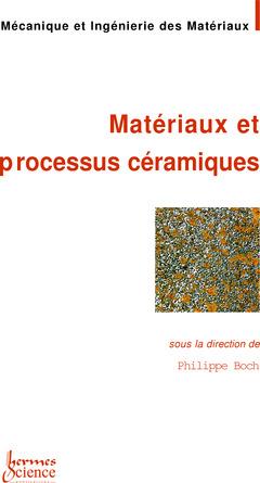 Couverture de l'ouvrage Matériaux et processus céramiques