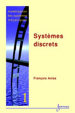 Couverture de l'ouvrage Modélisation des systèmes mécaniques Vol.1 : systèmes discrets