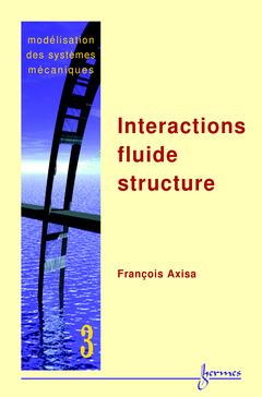 Couverture de l'ouvrage Modélisation des systèmes mécaniques Vol. 3 : interactions fluide structure