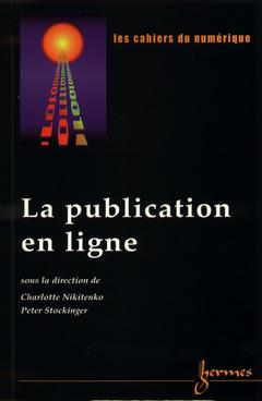 Couverture de l'ouvrage La publication en ligne (Les cahiers du numérique Vol. 1 N° 5/2000