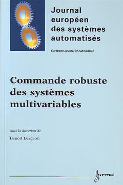 Couverture de l'ouvrage Commande robuste des systèmes multivariables (journal européen des systèmes automatisés)