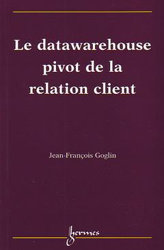 Couverture de l'ouvrage Datawarehouse, pivot de la relation client