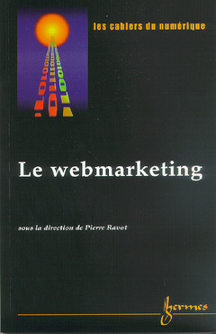 Couverture de l'ouvrage Le webmarketing (Les cahiers du numérique Volume 1 n° 6/2000)