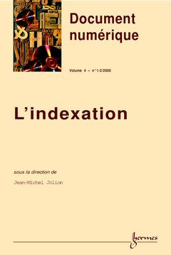 Couverture de l'ouvrage L'indexation (N° spécial de document numérique, vol.4 n°1-2, 2000)