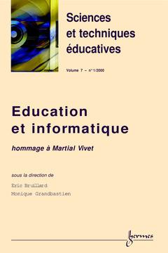 Couverture de l'ouvrage Education et informatique : hommage à Martial Vivet (Numéro spécial de Sciences et techniques educatives volume 7 - No 1/2000)