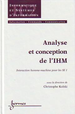 Couverture de l'ouvrage Analyse et conception de l'IHM : interaction homme-machine pour les SI 1