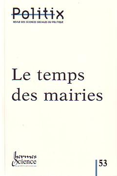 Couverture de l'ouvrage Le temps des mairies (Revue Politix 2001 Vol.14 N°53)