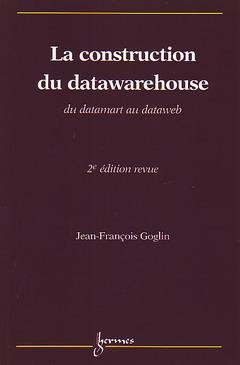 Couverture de l'ouvrage La construction du datawarehouse : du datamart au dataweb (2° Éd.)