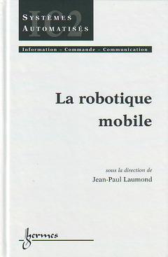 Couverture de l'ouvrage La robotique mobile
