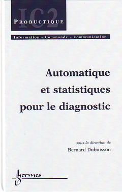 Couverture de l'ouvrage Automatique et statistiques pour le diagnostic