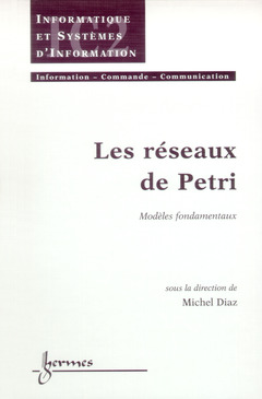 Couverture de l'ouvrage Les réseaux de Petri : modèles fondamentaux