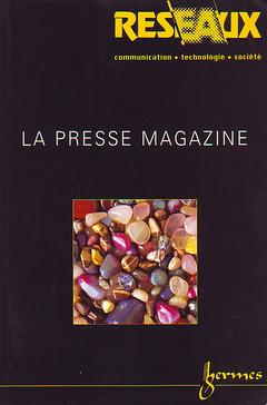 Couverture de l'ouvrage La presse magazine (Réseaux 2001 Vol.19 N°105)