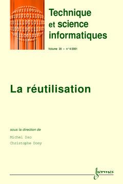 Couverture de l'ouvrage La réutilisation (technique et science informatiques) vol 20 n°4/2001