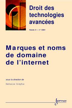 Couverture de l'ouvrage Marques et noms de domaines de l'Internet (Droit des technologies avancées Volume 8 N°1/2001)