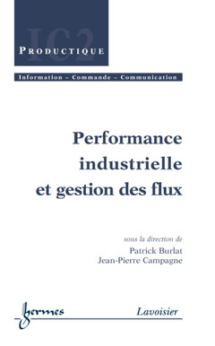 Couverture de l'ouvrage Performance industrielle et gestion des flux
