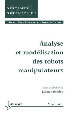 Couverture de l'ouvrage Analyse et modélisation des robots manipulateurs
