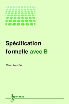 Couverture de l'ouvrage Spécification formelle avec B