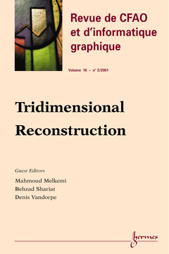 Couverture de l'ouvrage Tridimensional reconstruction (Revue de CFAO et d'informatique graphique Vol.16 n°2/2001)