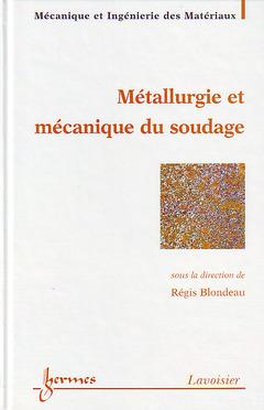 Couverture de l'ouvrage Métallurgie et mécanique du soudage