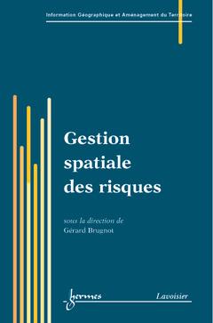 Couverture de l'ouvrage Gestion spatiale des risques