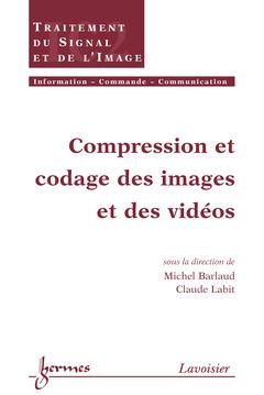 Couverture de l'ouvrage Compression et codage des images et des vidéos