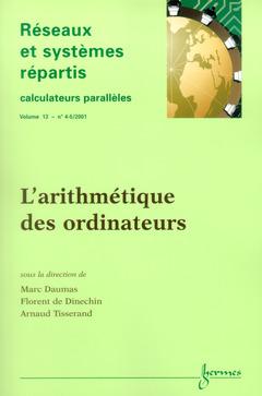 Couverture de l'ouvrage L'arithmétique des ordinateurs (Réseaux et systèmes répartis Calculateurs parallèles Volume 13 n°4/5 2001)