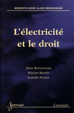 Couverture de l'ouvrage L'électricité et le droit (Mémento-Guide Alain Bensoussan)