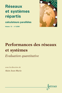 Couverture de l'ouvrage Performances des réseaux et systèmes : évaluation quantitative (Réseaux et systèmes répartis, calculateurs parallèles Vol.13 n° 6/2001)