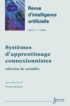 Couverture de l'ouvrage Systèmes d'apprentissage connexionnistes : sélection de variables (Revue d'intelligence artificielle Vol.15 n° 3-4/2001)