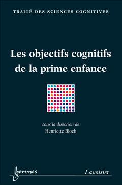 Couverture de l'ouvrage Les objectifs cognitifs de la prime enfance