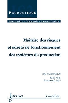 Couverture de l'ouvrage Maîtrise des risques et sûreté de fonctionnement des systèmes de production