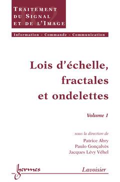 Couverture de l'ouvrage Lois d'échelle, fractales et ondelettes Volume 1